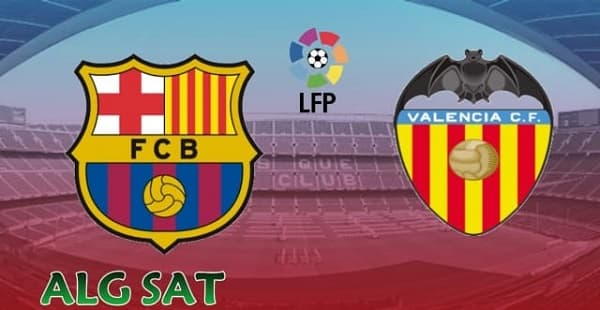 موعد مباراة فالنسيا ضد برشلونة والقنوات الناقلة  الأسبوع 21 من الدوري الإسباني .
