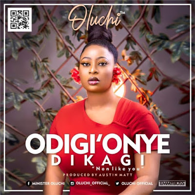 Oluchi - Odiri' Onye Dikagi Lyrics