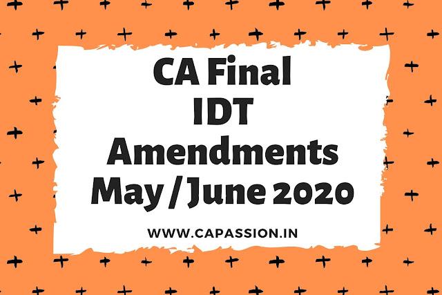 CA Final IDT Amendments for June 2020 Exams