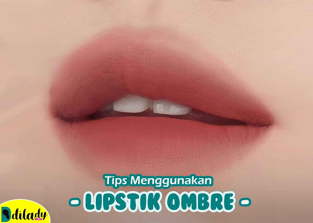 Tips Menggunakan Lipstik Ombre