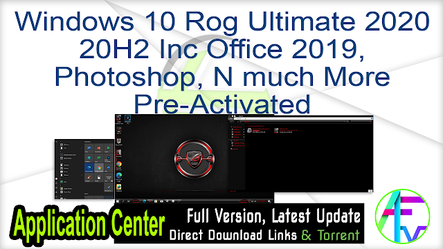 Windows 10 Rog Ultimate 2020 20H2 Inc Office 2019, Photoshop, N much More Pre-Activated