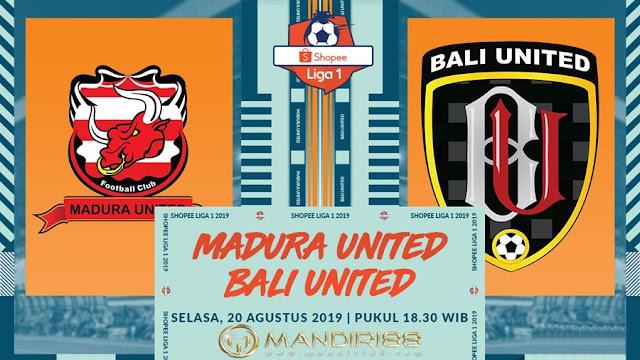 Prediksi Madura United Vs Bali United, Selasa 20 Agustus 2019 Pukul 18.30 WIB
