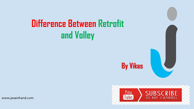 Difference Between Retrofit and Volley in Android