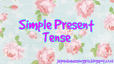 Materi dan Soal Exercise Bahasa Inggris Simple Present Tense Kelas 8 SMP