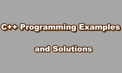 C++ Programming Examples and Solutions