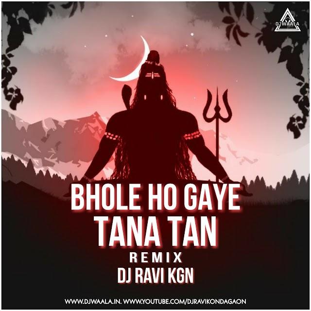 BHOLE HO GAYE TATATAN (REMIX) - DJ RAVI KGN