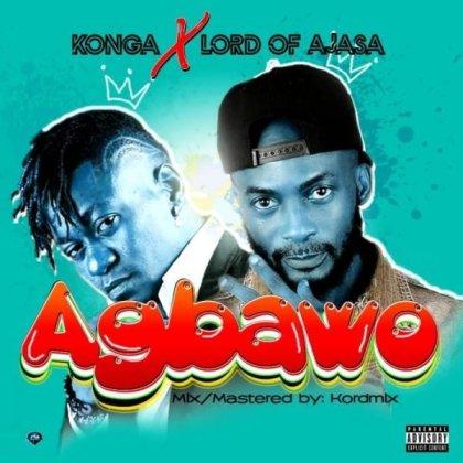[Mp3] Konga Ft Lord Of Ajasa - Agbawo