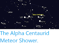 https://sciencythoughts.blogspot.com/2020/02/the-alpha-centaurid-meteor-shower.html