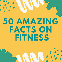 50 Amazing Facts On Fitness