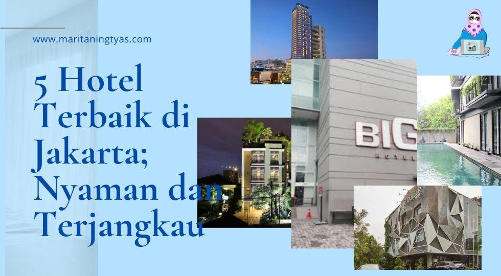 hotel terbaik di Jakarta nyaman dan harga terjangkau