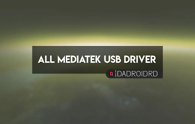 Donwload All MediaTek USB Driver, All MediaTek USB Driver Google Drive, versi terbaru All MediaTek USB Driver, All MediaTek USB Driver Latest version, Download All MediaTek USB Driver Windows, Cara install All MediaTek USB Driver
