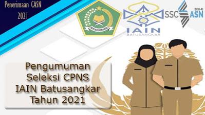 Pengumuman Seleksi Aparatur Sipil Negara-CPNS IAIN Batusangkar Tahun 2021