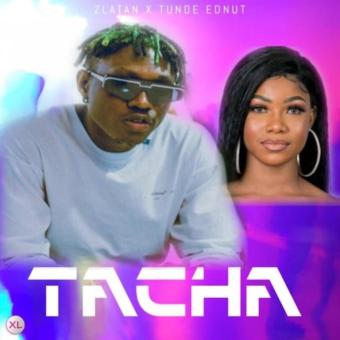 Zlatan Ft Tundeednut – Tacha