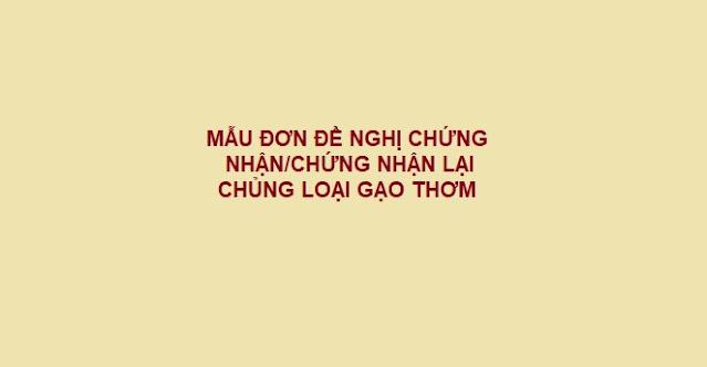 MẪU ĐƠN ĐỀ NGHỊ CHỨNG NHẬN/CHỨNG NHẬN LẠI CHỦNG LOẠI GẠO THƠM - LUẬT TÂN SƠN