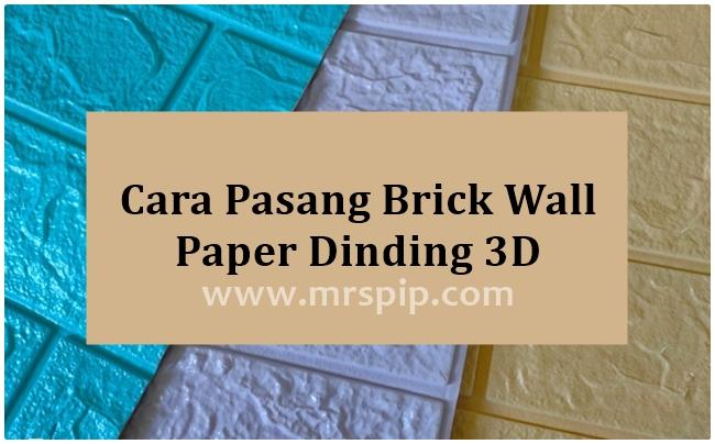 Cara Pasang Brick Wall Paper Dinding 3D