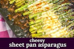 GARLIC ROASTED CHEESY SHEET PAN ASPARAGUS
