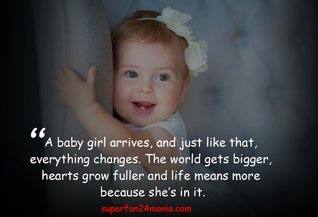 A baby girl arrives, and just like that, everything changes. The world gets bigger, hearts grow fuller and life means more because she's in it.