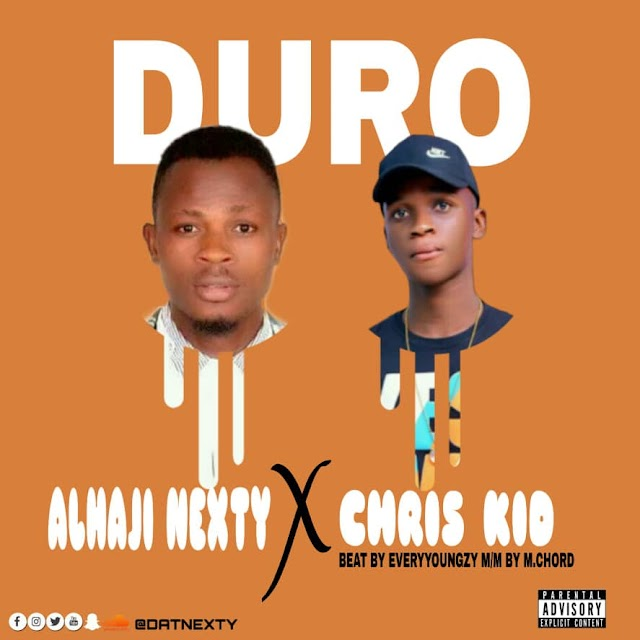 MUSIC: Alhaji Nexty Ft Chris Kid - Duro