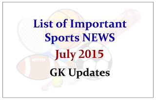 List of Important Sports NEWS- July 2015 | GK Updates