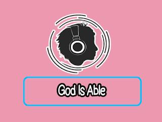 Lirik Lagu God Is Able - Valerie Utomo