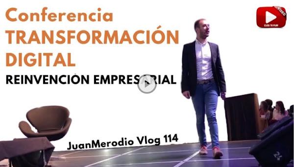Reinvención Empresarial y Transformación Digital (Conferencia) ✔ GeneXusProjectsDay2017