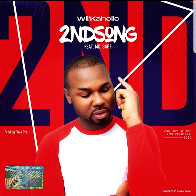 MUSIC: WIL'KAHOLIC FT MC SAGE - 2ND SONG.