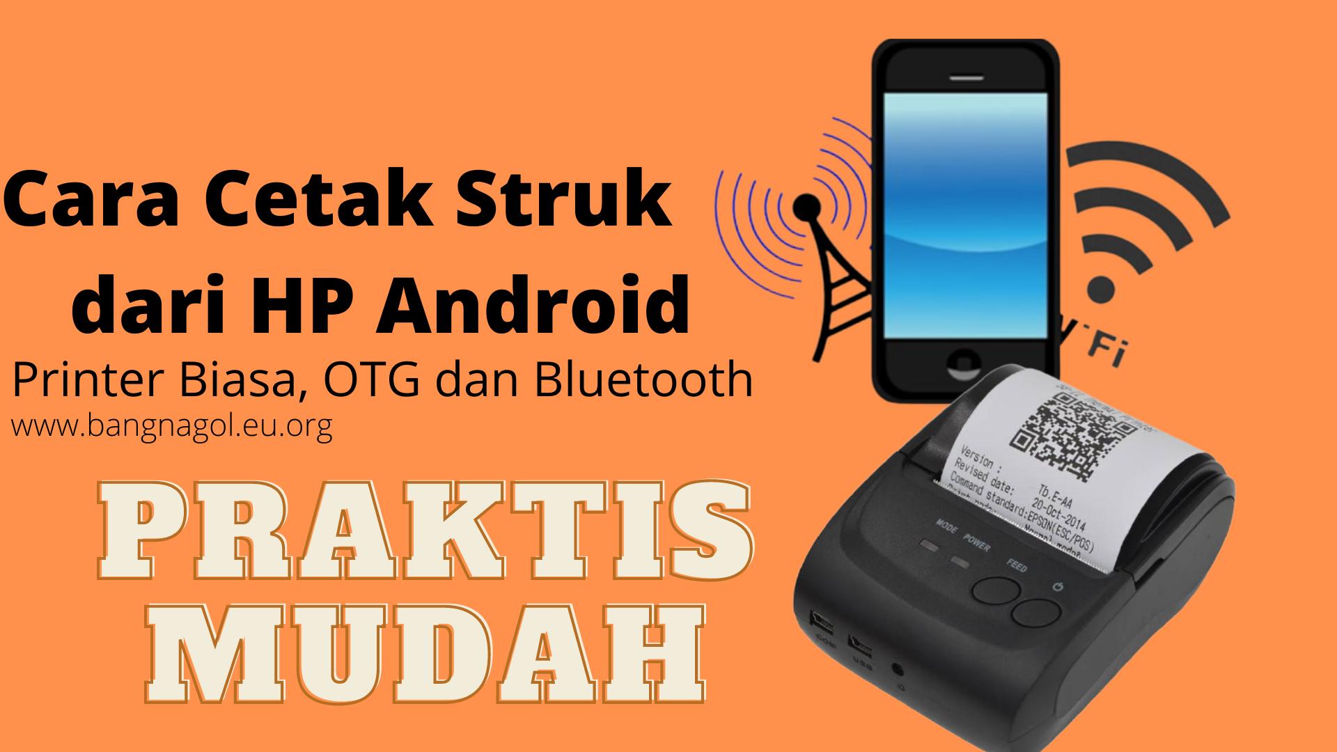 Cara Cetak Struk dari HP Android ke Printer Biasa, OTG dan Bluetooth
