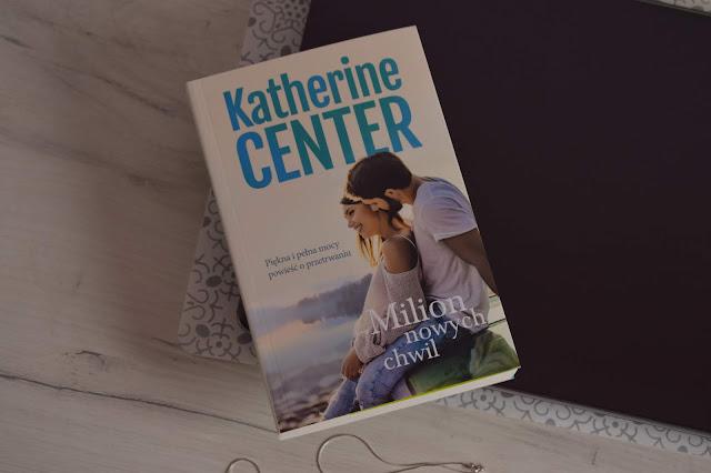 """Katherine Center - ,,Milion nowych chwil"""" (recenzja przedpremierowa)"""