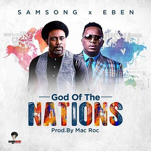 God of the Nations Download and Lyrics - Samsong ft. Eben