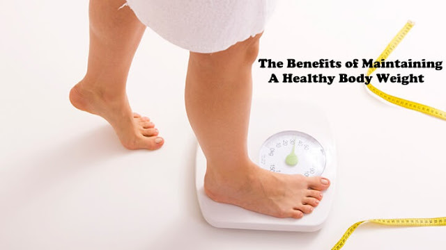 The Benefits of Maintaining A Healthy Body Weight, healthy weight