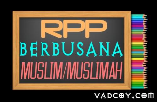 RPP PAI Kelas 10 Tahun 2021/2022, Materi Berbusana Muslim dan Muslimah