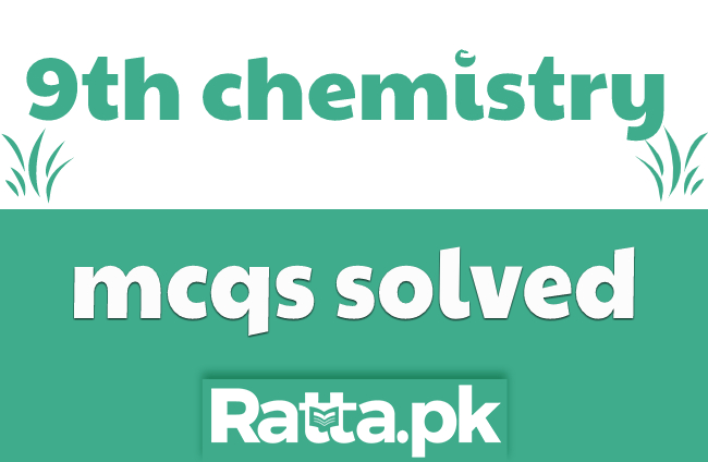 9th Class Chemistry Solved MCQs with Answers pdf Download