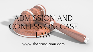 LEGAL IMPLICATIONS OF ADMISSION AND CONFESSION IN CRIMINAL CASES