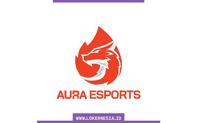 Lowongan Kerja Aura Esports Mei 2021