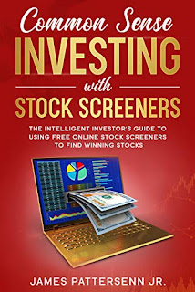 Common Sense Investing With Stock Screeners, Business & Investing book promotion by James Pattersenn Jr.