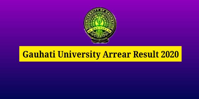 Gauhati University Arrear Result 2020: Check Result @ gauhati.ac.in