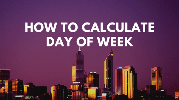 Python: Day of Week How to Calculate