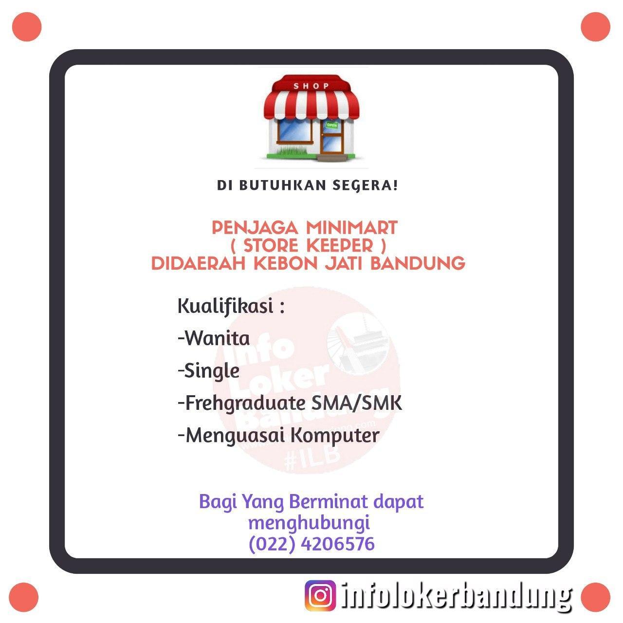 Dibutuhkan Segera Penjaga Minimart (Store Keeper) di Daerah Kebon Jati Bandung Juni 2020