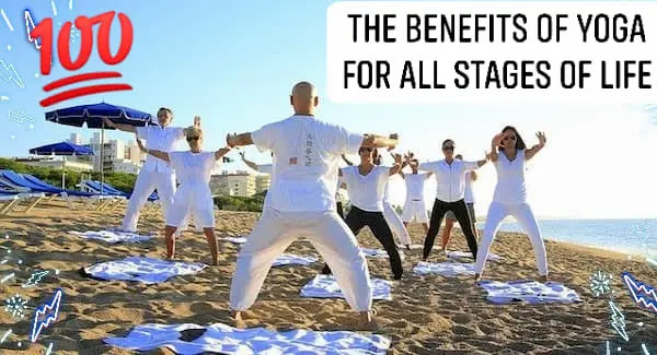 The Benefits of Yoga for All Stages of Life