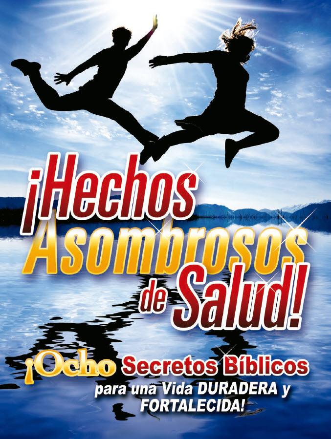 Revista: Hechos Asombrosos de salud   Ocho secretos bíblicos para una vida duradera