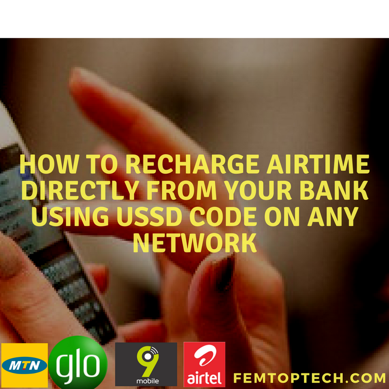 How To Recharge Airtime Directly From Your Bank Using USSD Code On Any Network