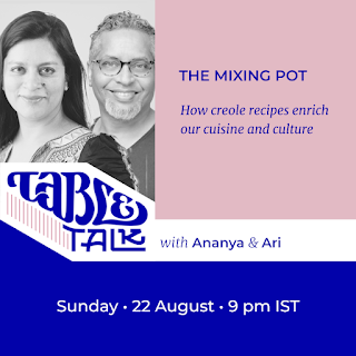 The flyer has a portrait of Ananya Kabir and Ari Gautier over the logotype Table Talk, which flows into their names. The text: Headline: 'The mixing pot' Subhead: 'How creole recipes enrich our cuisine and culture' And below, 'Sunday, 22 August, 9 p.m. IST'