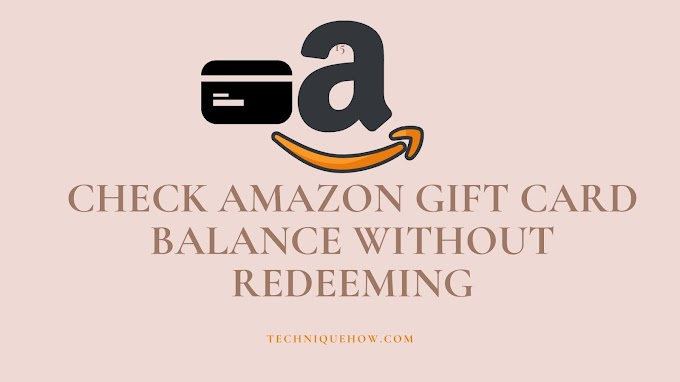 2020: Check Amazon Gift Card Balance without Redeeming