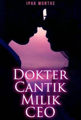 Novel Dokter Cantik Milik Ceo Full Episode