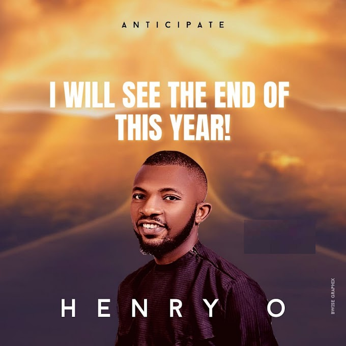 MUSIC: HENRY O– I WILL SEE THE END OF THIS YEAR