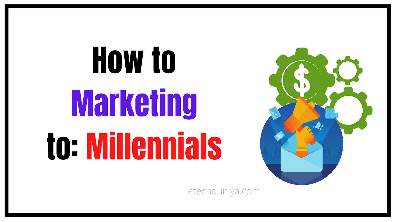 How To Marketing To: Millennials