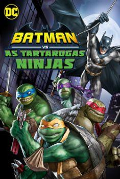 Batman vs. As Tartarugas Ninjas Torrent – WEB-DL 720p/1080p Dual Áudio