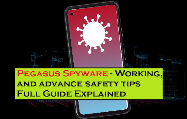 Pegasus Spyware - Working, and advance safety tips Full Guide Explained