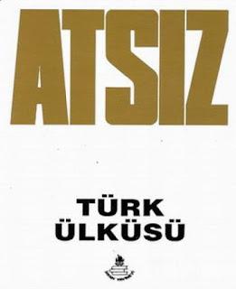 Hüseyin Nihal Atsız - Türk Ülküsü