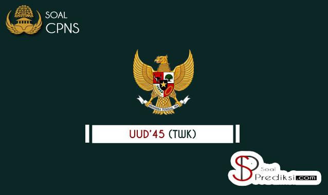 √99 Latihan Soal dan Kunci Jawaban UUD 1945 (TWK) CPNS 2019